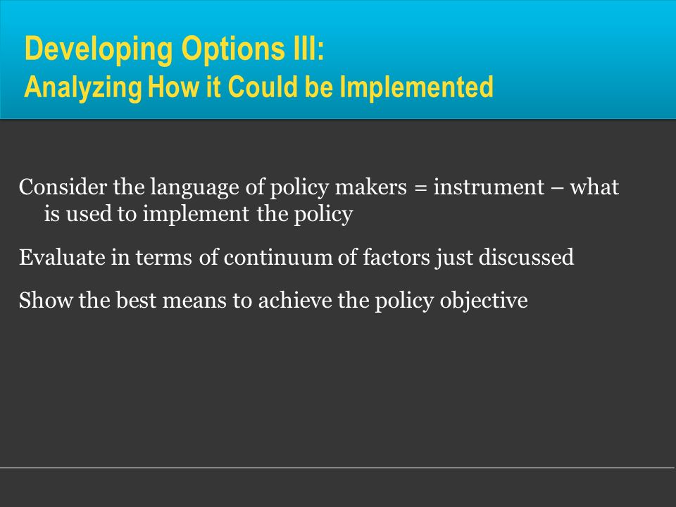 Developing Options III: Analyzing How it Could be Implemented