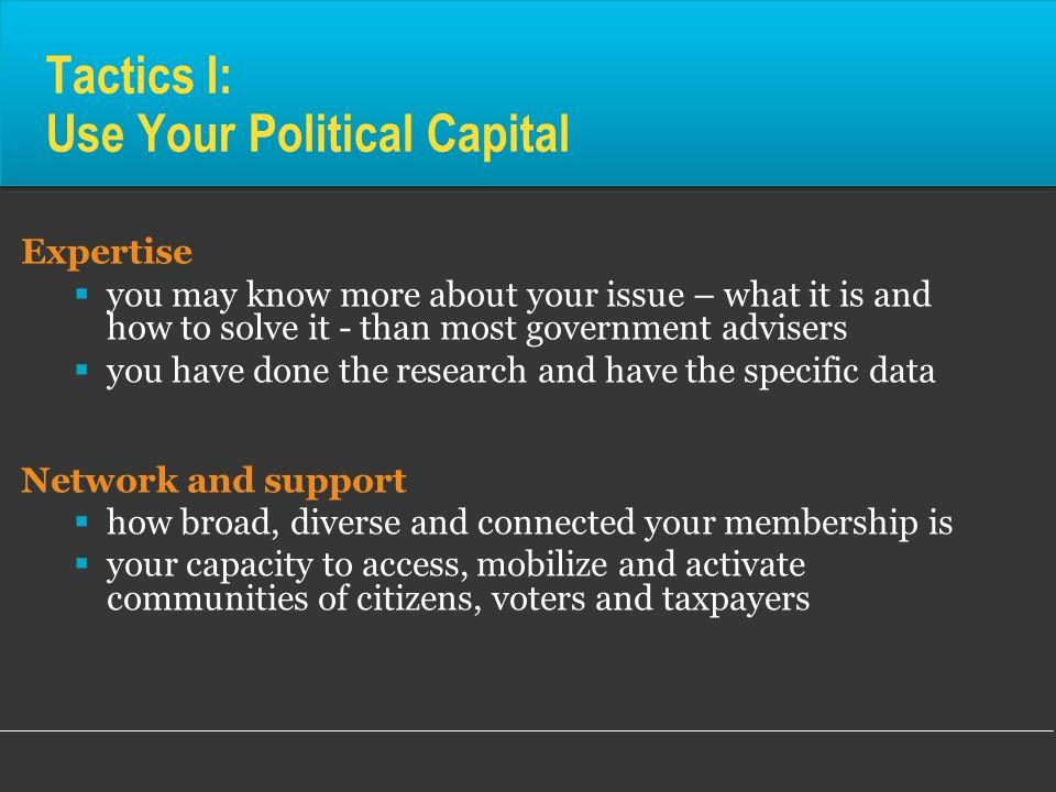 Tactics I: Use Your Political Capital