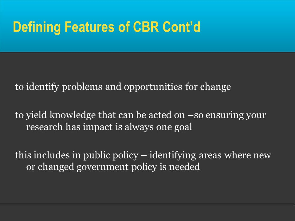 Defining Features of CBR Cont'd