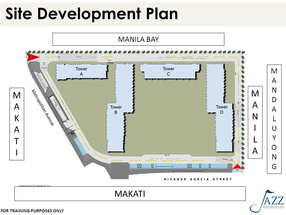 Site Development Plan M M A A N K I L T I MAKATI MANILA BAY M A N D L