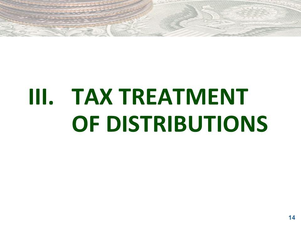 III. TAX TREATMENT OF DISTRIBUTIONS