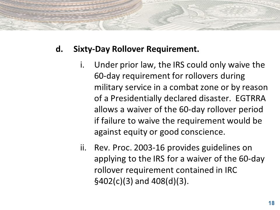 d. Sixty-Day Rollover Requirement.