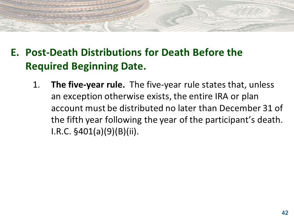 E. Post-Death Distributions for Death Before the Required Beginning Date.