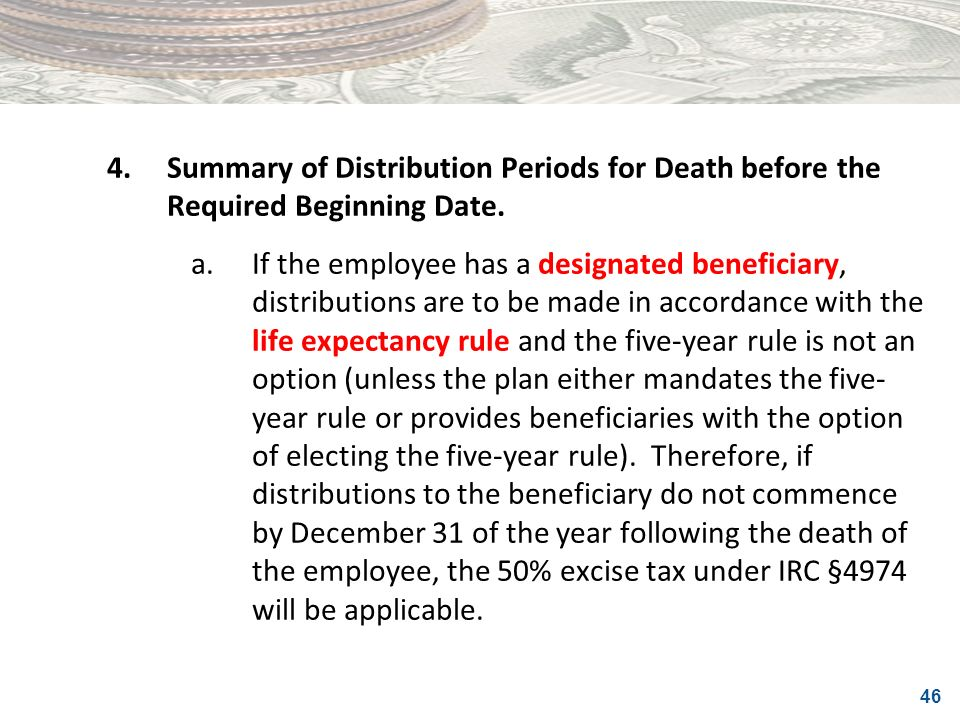 4. Summary of Distribution Periods for Death before the Required Beginning Date.