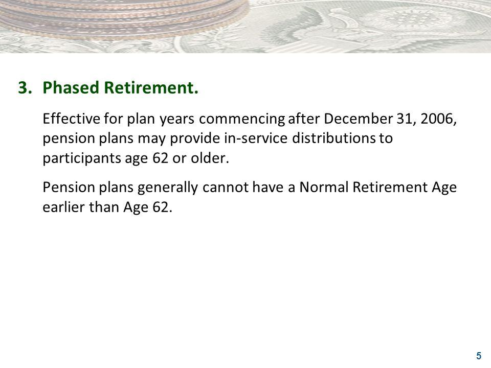 3. Phased Retirement.