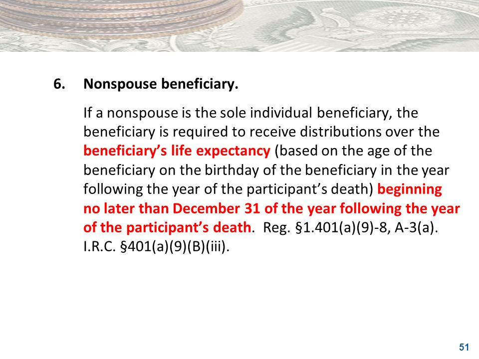 6. Nonspouse beneficiary.