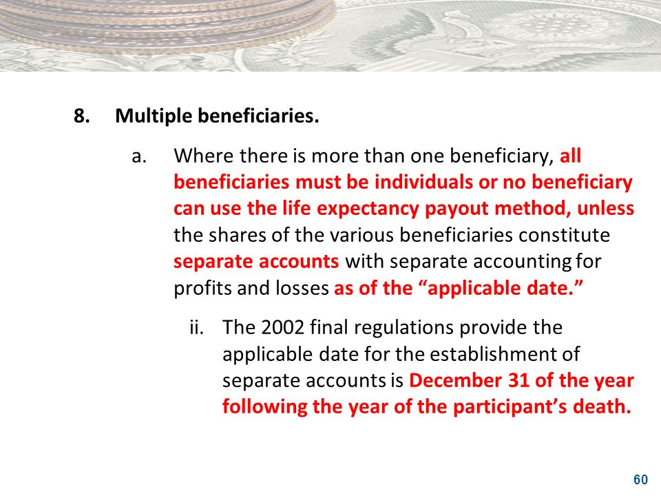 8. Multiple beneficiaries.