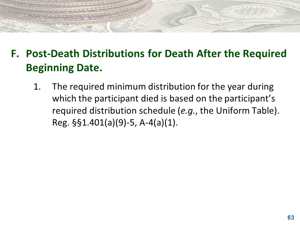 F. Post-Death Distributions for Death After the Required Beginning Date.