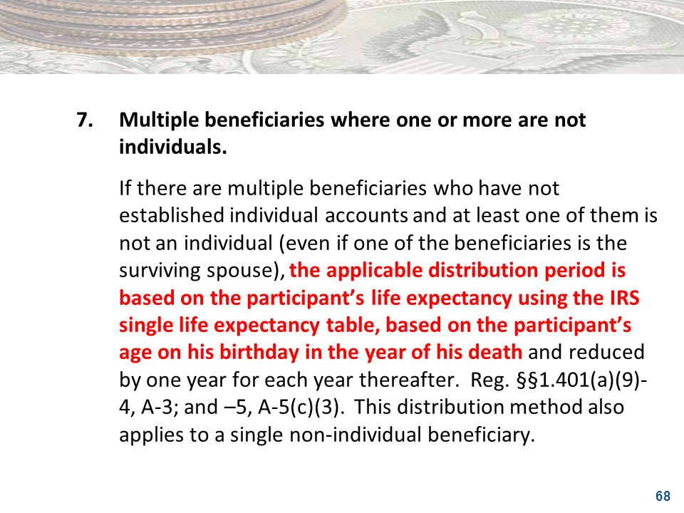 7. Multiple beneficiaries where one or more are not individuals.