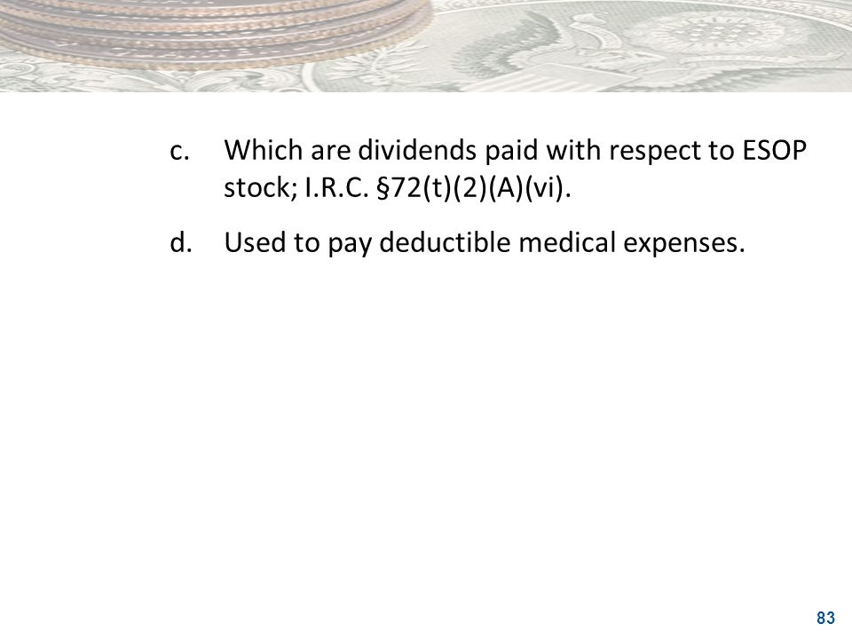 c. Which are dividends paid with respect to ESOP stock; I. R. C