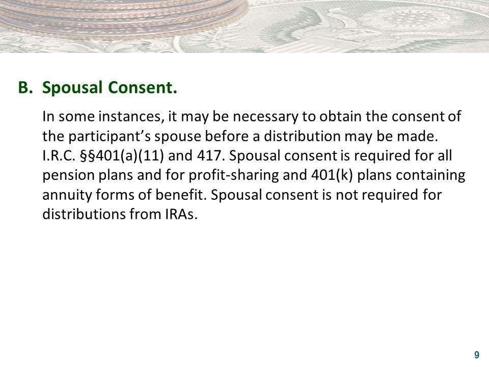 B. Spousal Consent.