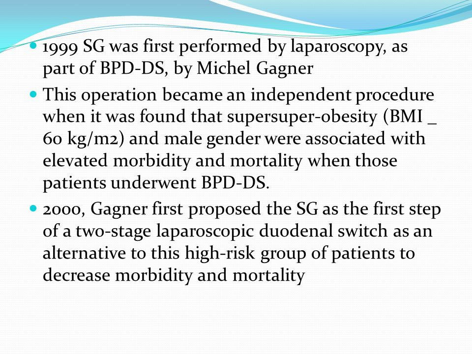 1999 SG was first performed by laparoscopy, as part of BPD-DS, by Michel Gagner