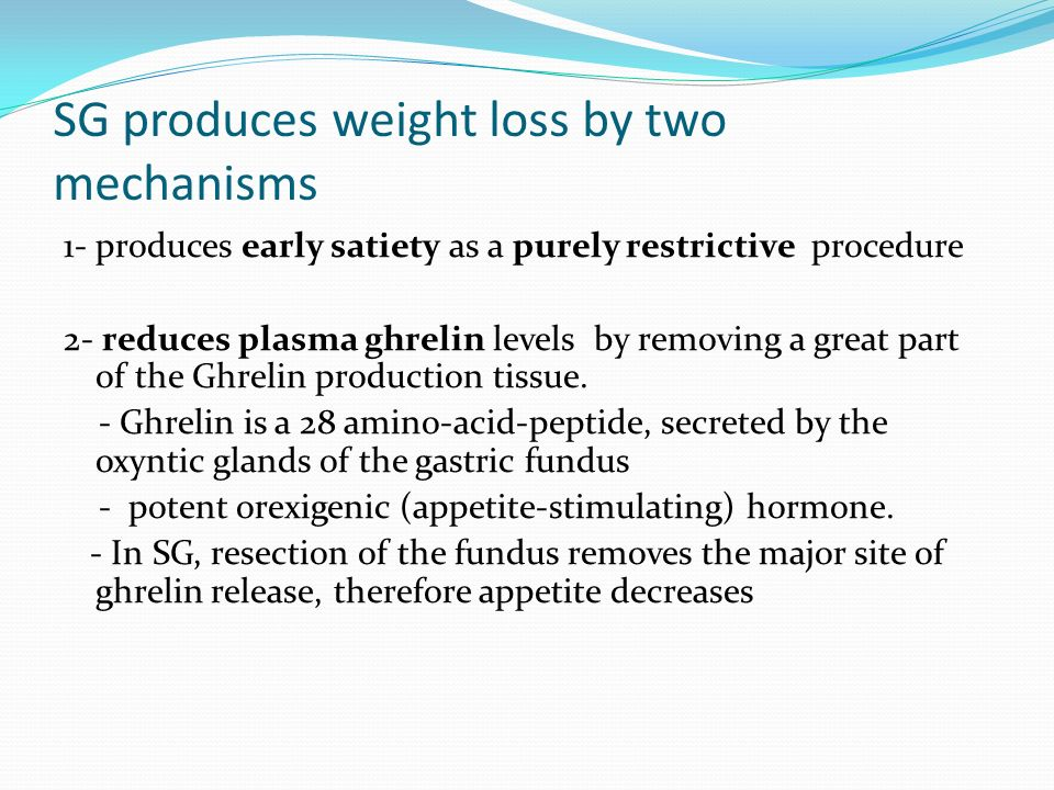 SG produces weight loss by two mechanisms