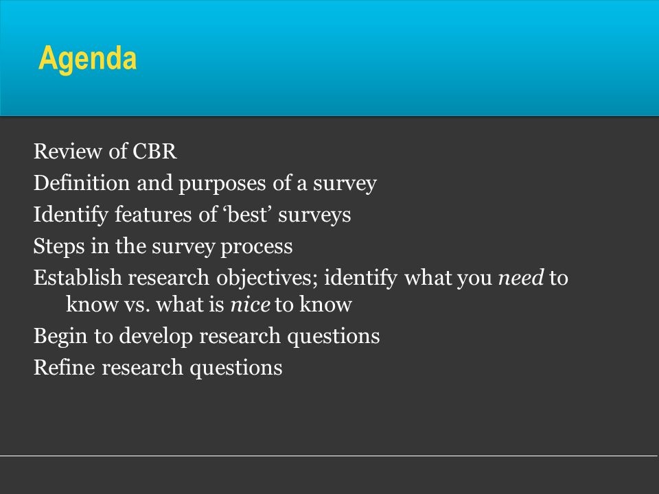 Agenda Review of CBR Definition and purposes of a survey