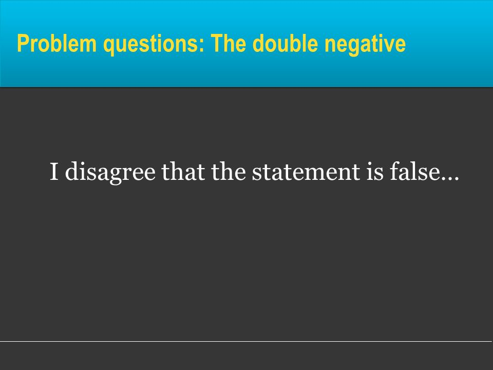 Problem questions: The double negative
