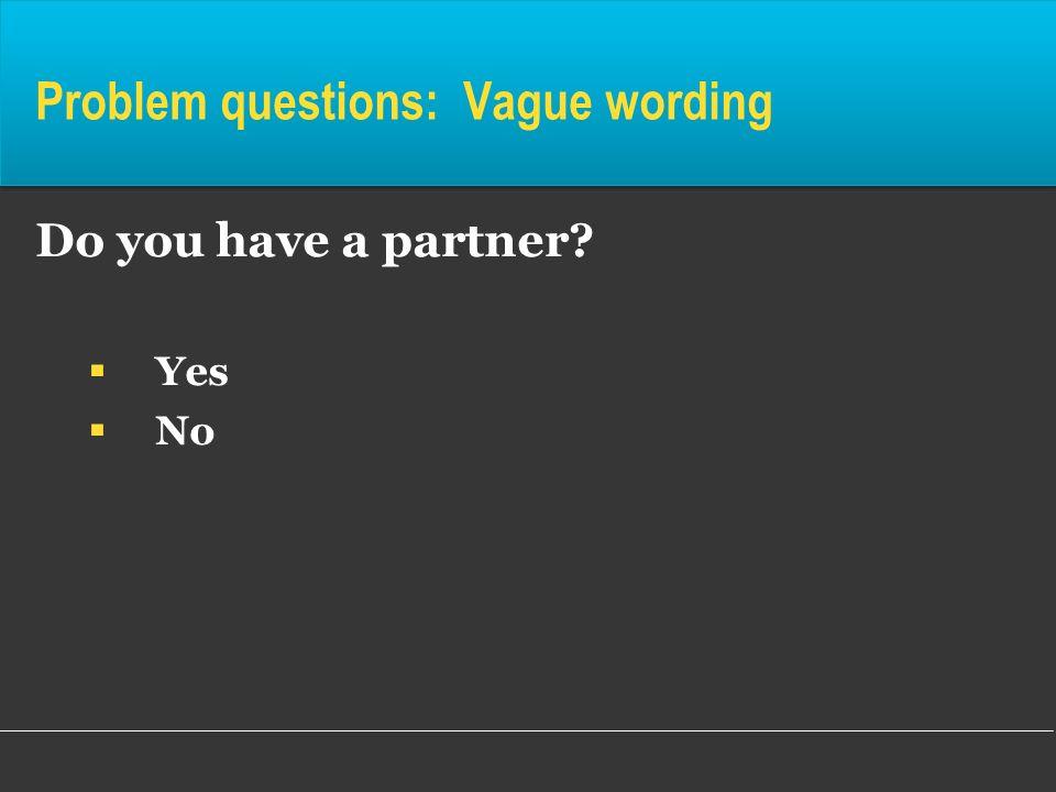 Problem questions: Vague wording