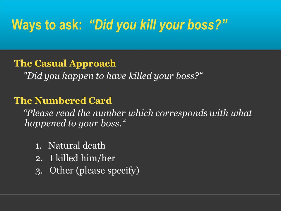Ways to ask: Did you kill your boss