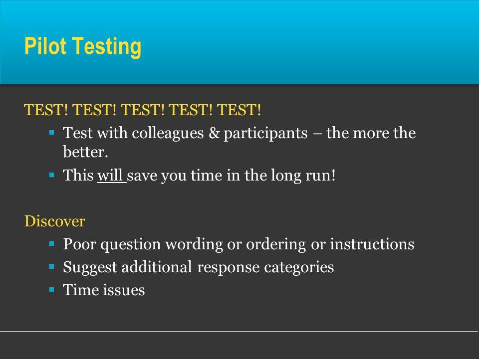 Pilot Testing TEST! TEST! TEST! TEST! TEST!