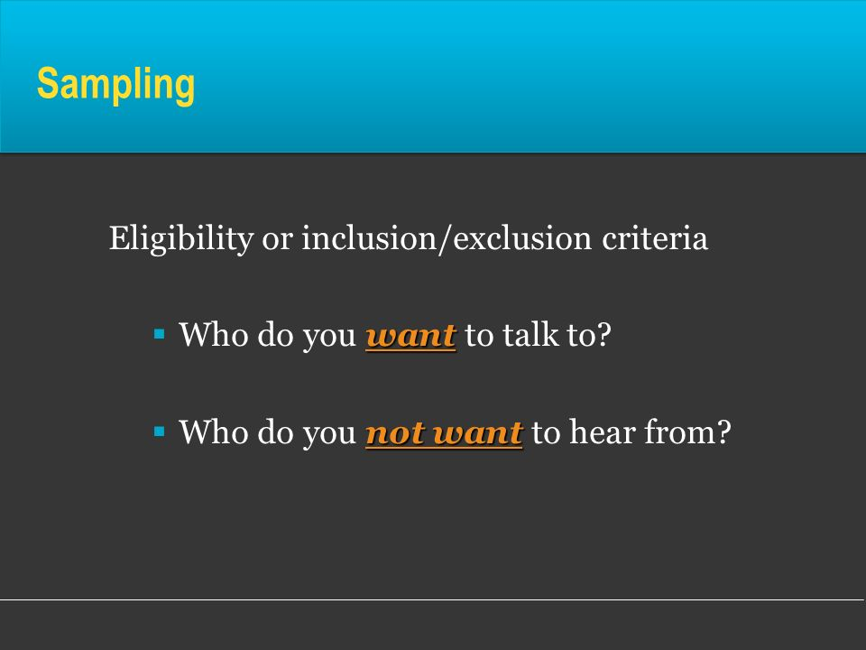 Sampling Eligibility or inclusion/exclusion criteria