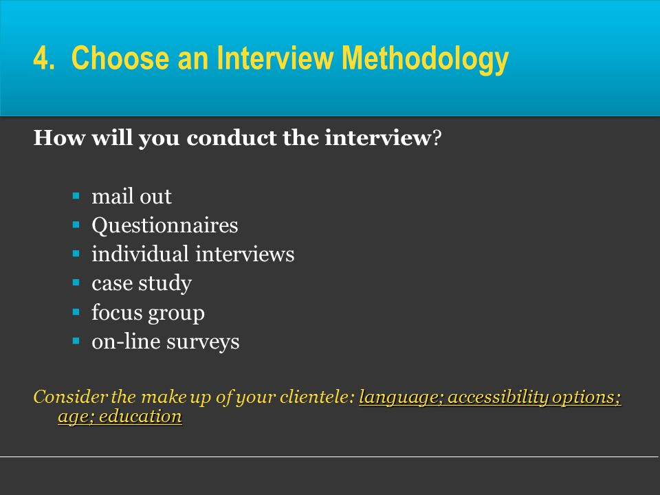 4. Choose an Interview Methodology