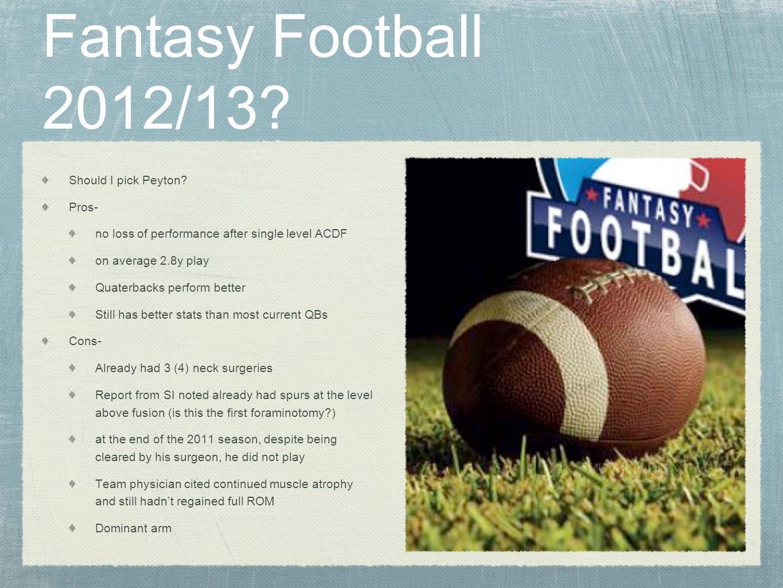 Fantasy Football 2012/13 Should I pick Peyton Pros-