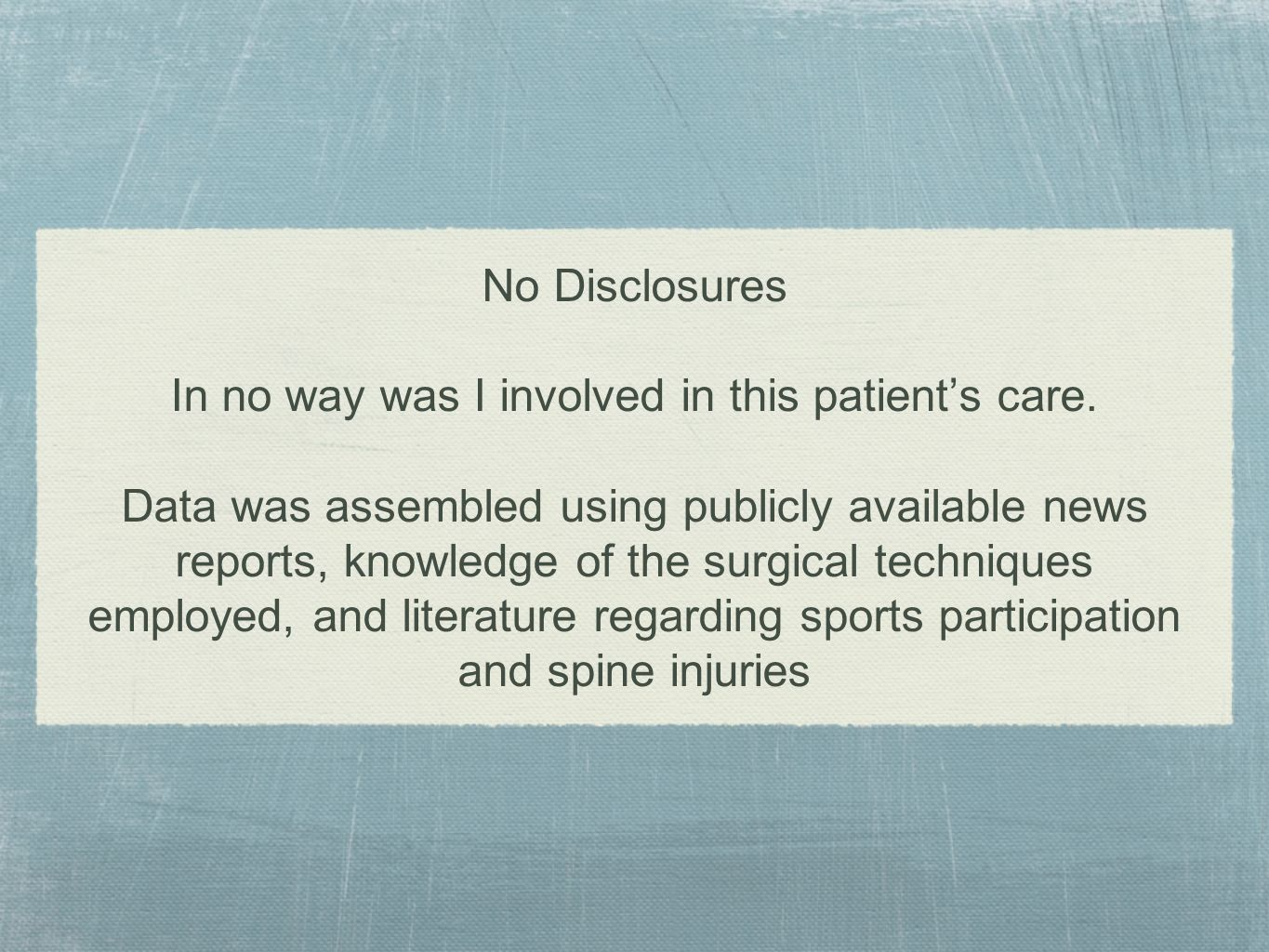 No Disclosures In no way was I involved in this patient's care