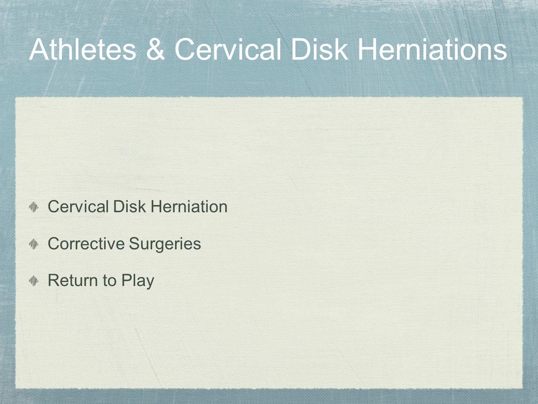 Athletes & Cervical Disk Herniations