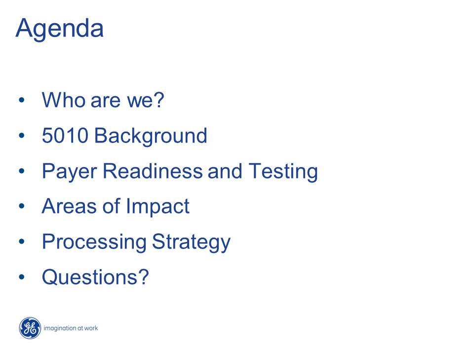 Agenda Who are we 5010 Background Payer Readiness and Testing