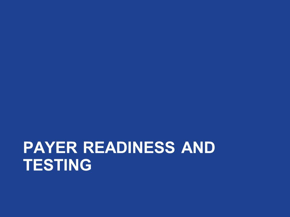 Payer Readiness and Testing