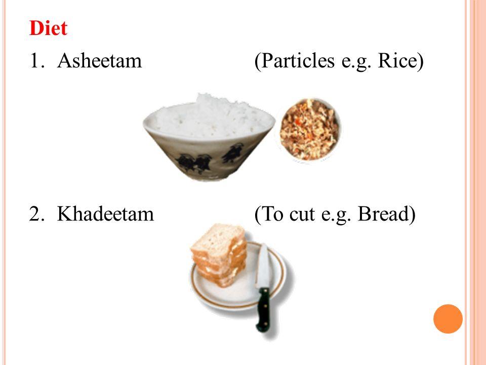 1. Asheetam (Particles e.g. Rice)