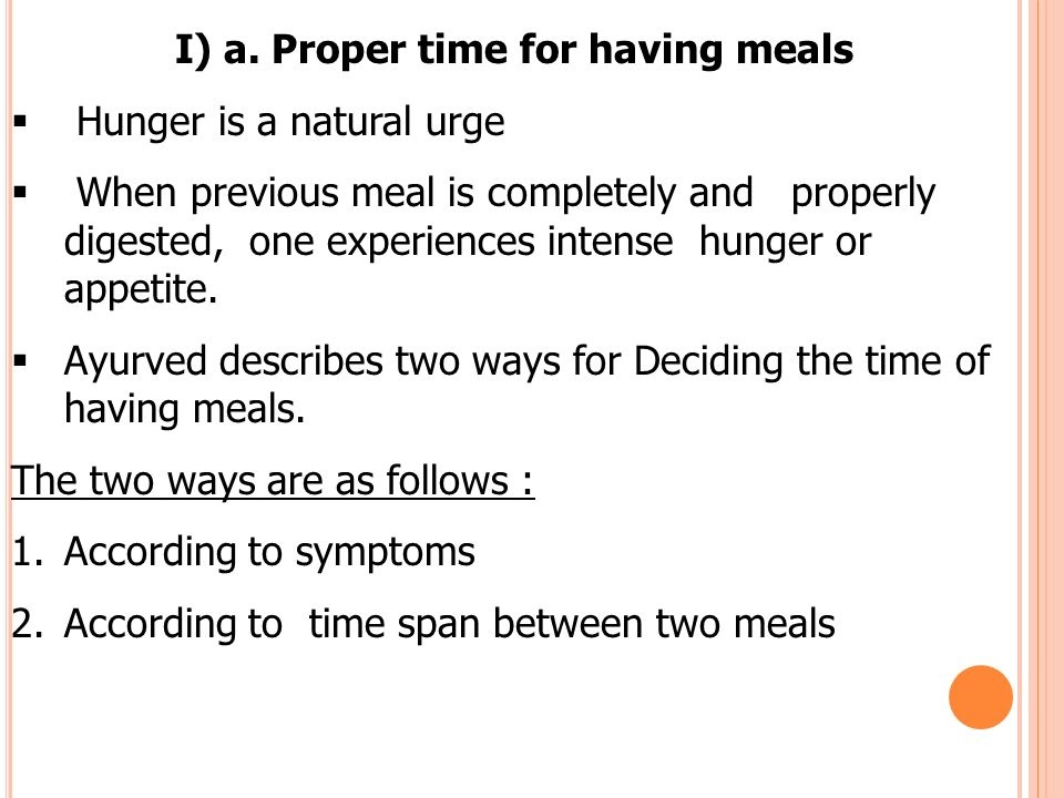 I) a. Proper time for having meals