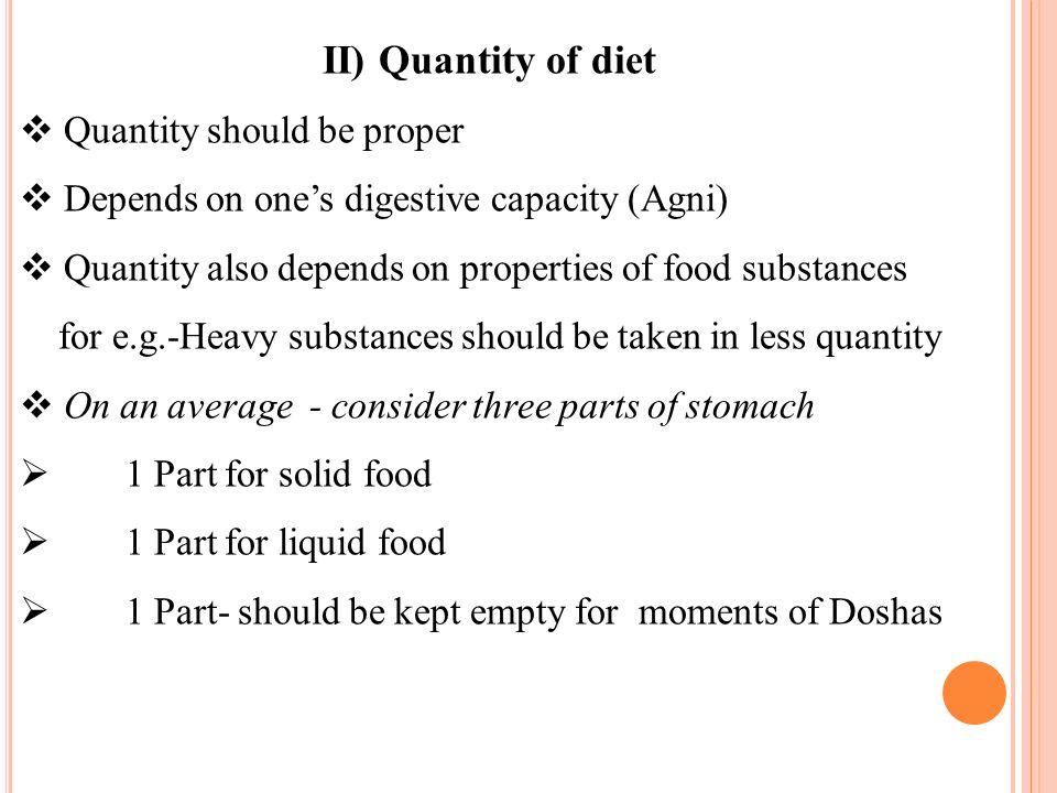 II) Quantity of diet Quantity should be proper