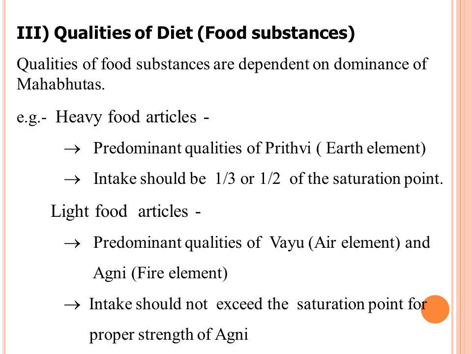 III) Qualities of Diet (Food substances)