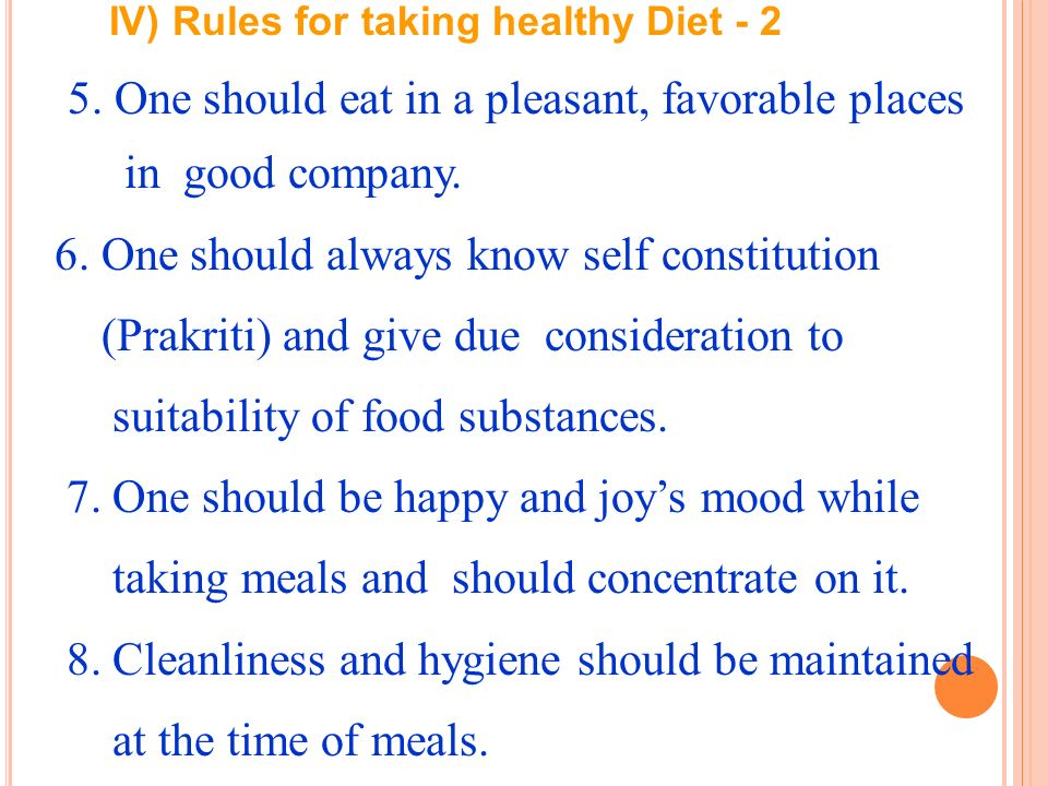 5. One should eat in a pleasant, favorable places