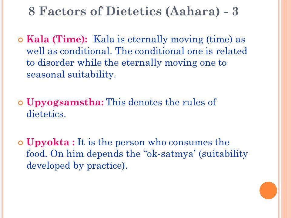 8 Factors of Dietetics (Aahara) - 3