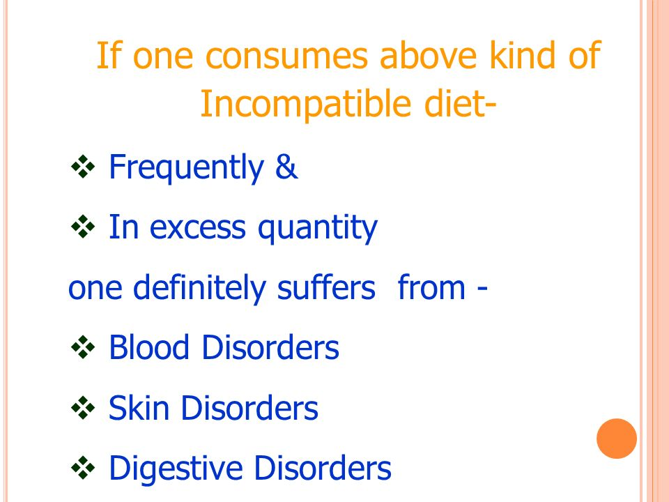 If one consumes above kind of Incompatible diet-