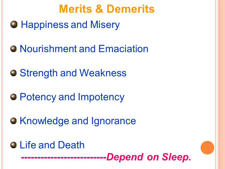 Merits & Demerits Happiness and Misery Nourishment and Emaciation