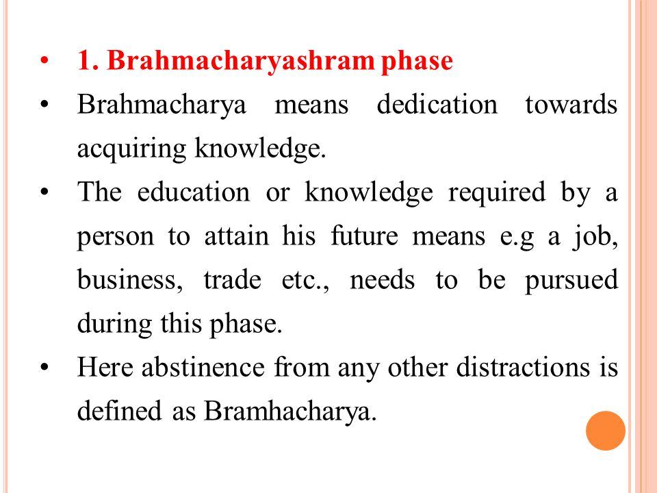 1. Brahmacharyashram phase