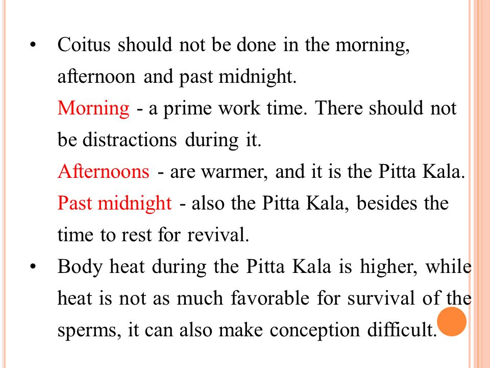Coitus should not be done in the morning, afternoon and past midnight