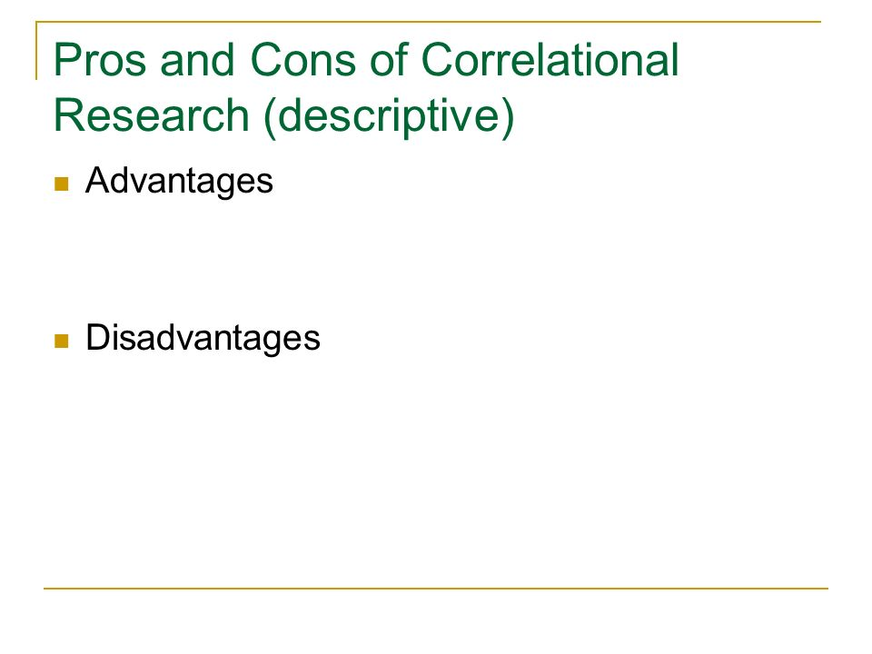 Pros and Cons of Correlational Research (descriptive)