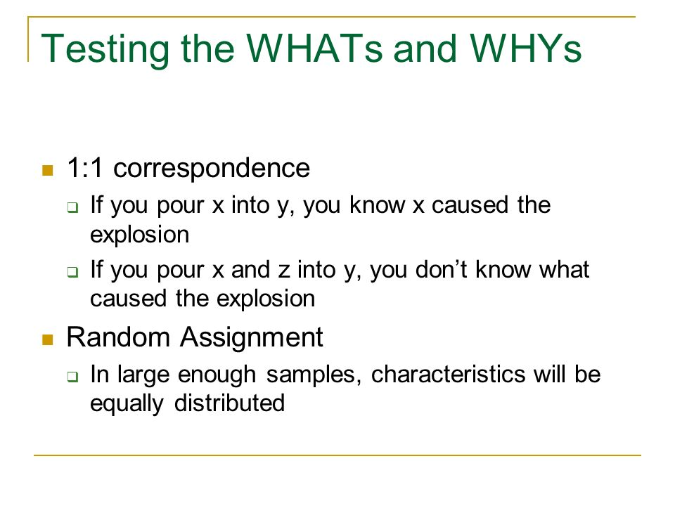 Testing the WHATs and WHYs