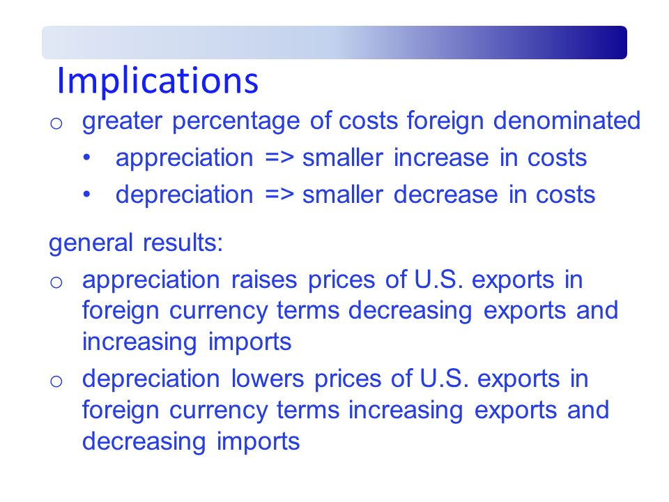 Implications greater percentage of costs foreign denominated