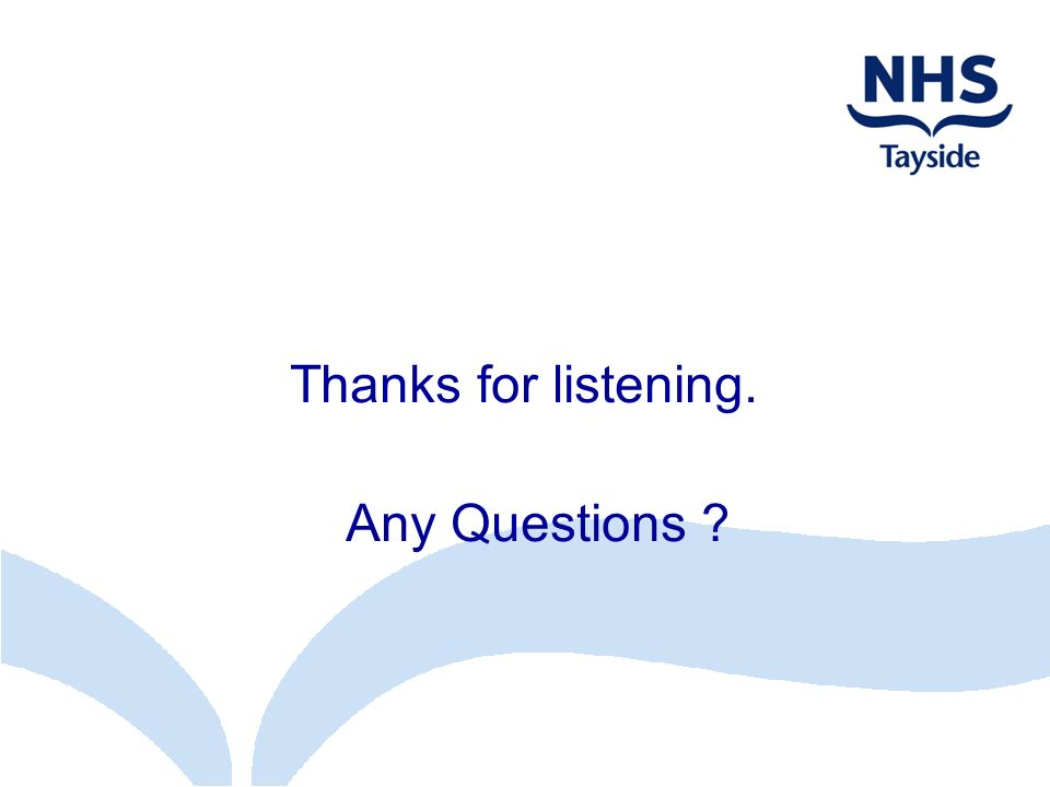 Thanks for listening. Any Questions