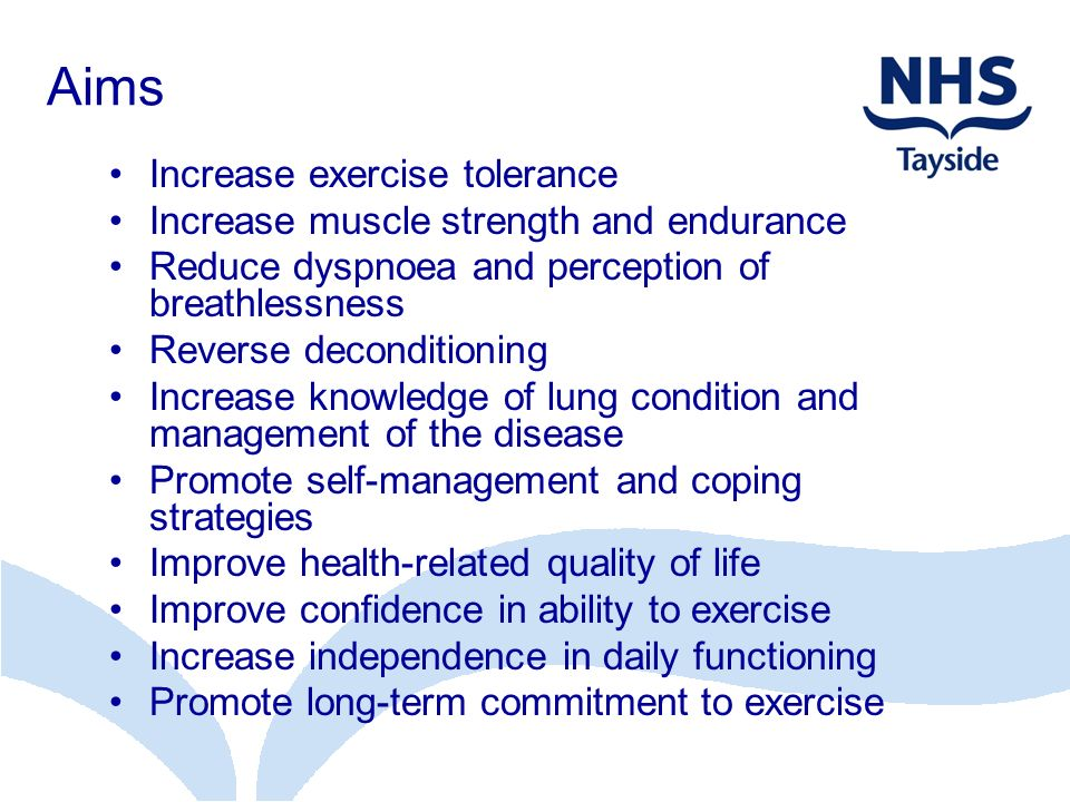 Aims Increase exercise tolerance