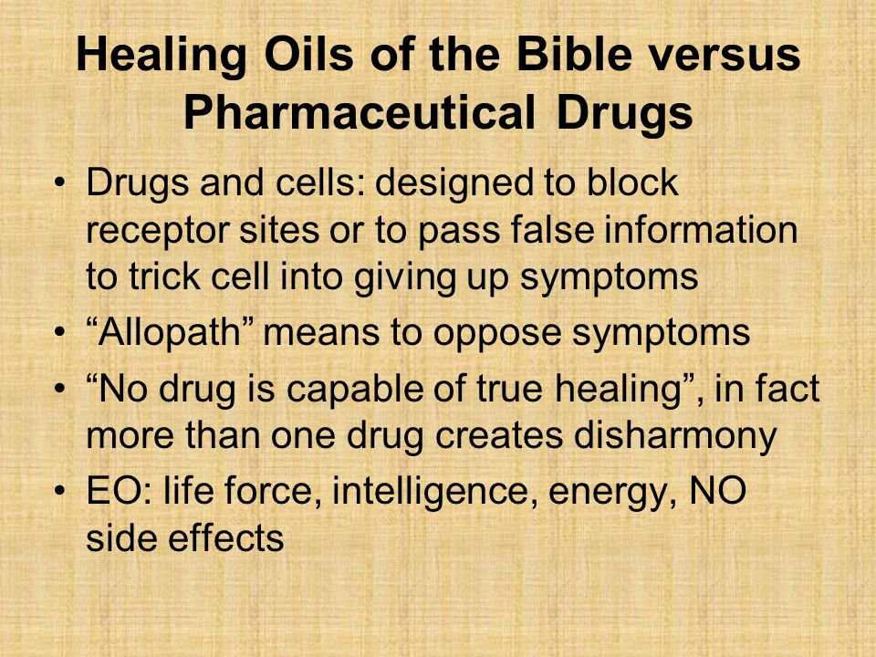 Healing Oils of the Bible versus Pharmaceutical Drugs