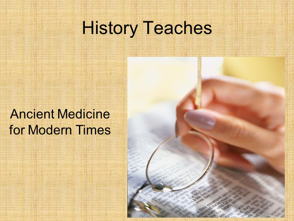 Ancient Medicine for Modern Times