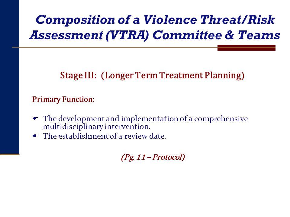 Stage III: (Longer Term Treatment Planning)