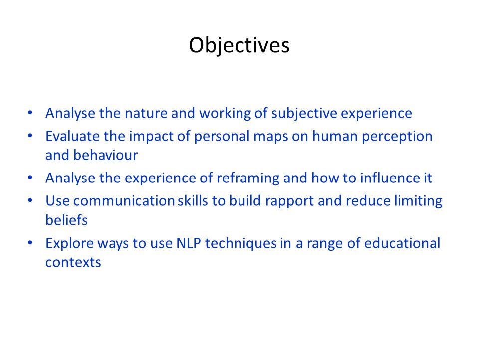 Objectives Analyse the nature and working of subjective experience