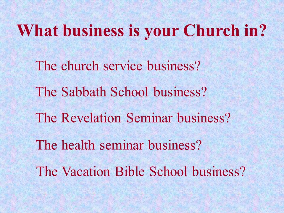 What business is your Church in
