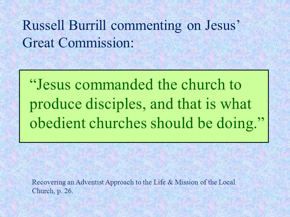 Russell Burrill commenting on Jesus' Great Commission: